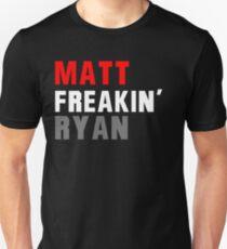 Matt Freakin' Ryan Unisex T-Shirt