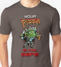 Your Pizza is not Safe! Unisex T-Shirt