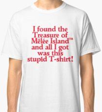 I FOUND THE TREASURE OF MÊLÉE ISLAND Classic T-Shirt