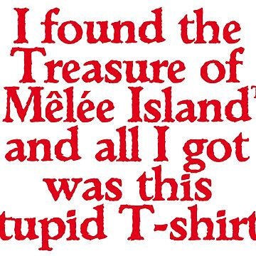 I FOUND THE TREASURE OF MÊLÉE ISLAND by scummbar