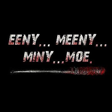 Eeny Meeny Miny Moe - Negan - The Walking Dead - (Custom Fonts Avaliable - See Description) by sylo18