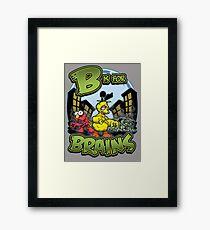 B is for Brains! Framed Print