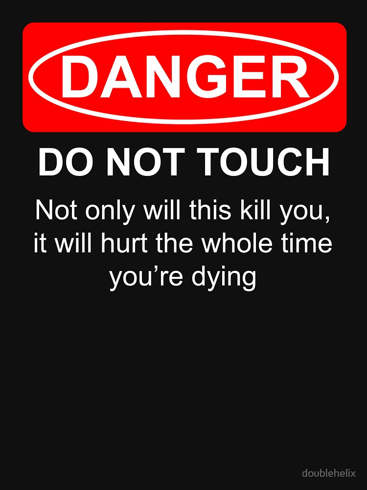 Do Not Touch by doublehelix