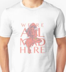 Alice in Wonderland - We're All Mad Here Unisex T-Shirt
