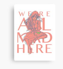 Alice in Wonderland - We're All Mad Here Canvas Print