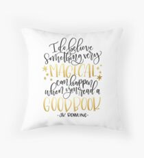 I Do Believe Something Very Magical Can Happen When You Read a Good Book Throw Pillow