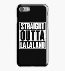 Straight outta la la land iPhone Case/Skin