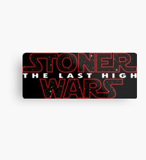 Stoner Wars - The Last High Metal Print