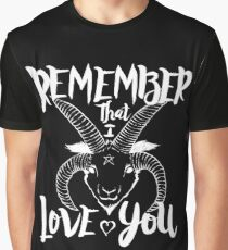Remember That I Love You Graphic T-Shirt