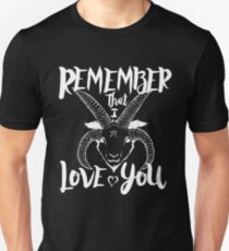 Remember That I Love You T-Shirt