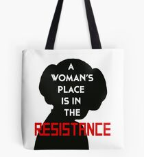 A Woman's Place Is In The Resistance Tote Bag