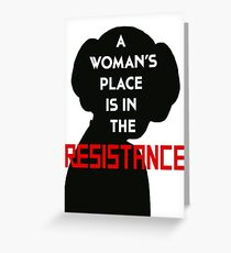 A Woman's Place Is In The Resistance Greeting Card