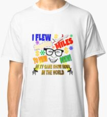 TV Game Show - TPIR (The Price Is...) I FLEW TO SEE DREW! Classic T-Shirt