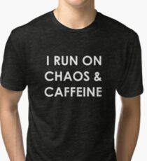 Running on Chaos and Caffeine Tri-blend T-Shirt