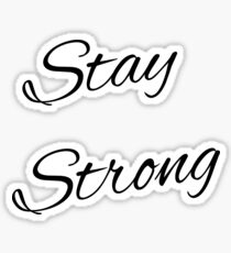 Stay Strong Original Graphic Sticker