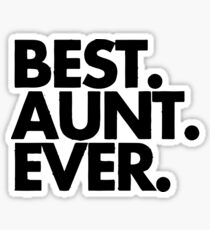 Best Aunt ever Sticker