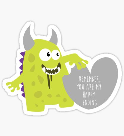 Monster Ate My Heart - Remember you are my happy ending - Happy Valentines Day Sticker