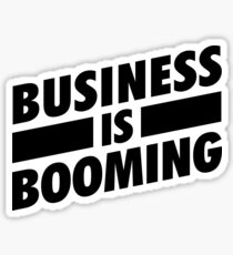 Business is Booming BLK Sticker