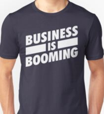 Business is Booming WHT Unisex T-Shirt