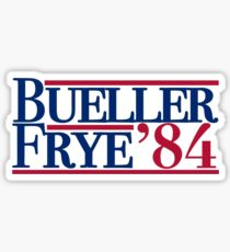 Bueller & Frye '84 Sticker