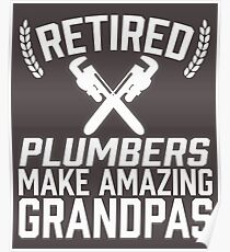 Retired Plumbers Make Amazing Grandpas Poster