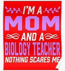 Mom & Biology Teacher  Poster