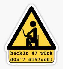 Hacker at work - h4ck3r 47 w0rk Sticker
