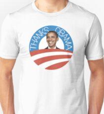 Thanks Obama | Missing Barack More Than Expected Unisex T-Shirt