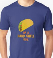 I'm A Hard Shell Taco Guy Unisex T-Shirt