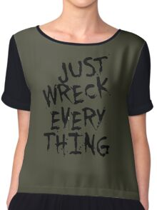 Just Wreck Every Thing Women's Chiffon Top