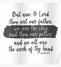 We are the clay; Thou art the Potter Bible Verse Poster