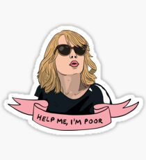 HELP ME I'M POOR Sticker