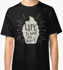 Life Is What You Bake It Vintage Cupcake T-shirt Classic T-Shirt