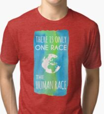 There is Only One Race. The Human Race. (blue & green) Tri-blend T-Shirt