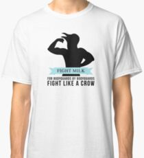 Fight Milk Classic T-Shirt
