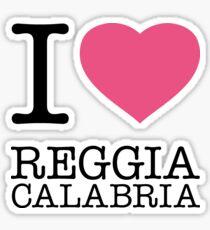 I ♥ REGGIA CALABRIA Sticker