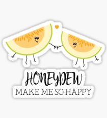 Honeydew Make Me So Happy Funny Food Pun Graphic Illustration Sticker