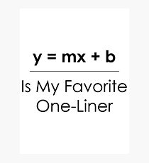 Math Pun One-Liner Photographic Print