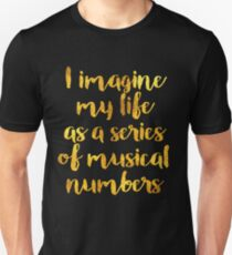Life as a Musical (gold) Unisex T-Shirt