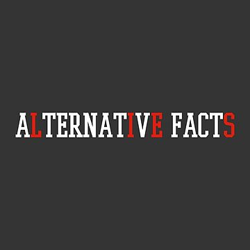 Alternative Facts - (Custom Fonts Avaliable - See Description) by sylo18
