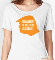 Orange is the new asshat Women's Relaxed Fit T-Shirt
