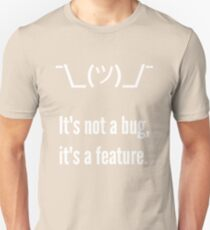 Shrug It's not a bug, it's a feature. White Text Programmer Excuse Design T-Shirt