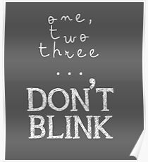 One, two three... Don't Blink Poster