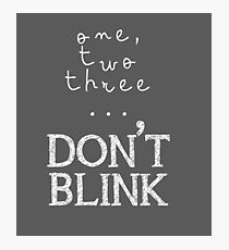 One, two three... Don't Blink Photographic Print