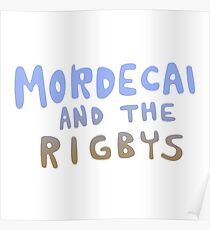 Mordecai and the Rigbys Poster