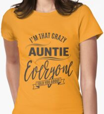 I'm That Crazy Auntie Womens Fitted T-Shirt