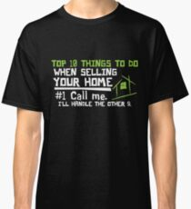 Selling your home realtor shirt Classic T-Shirt