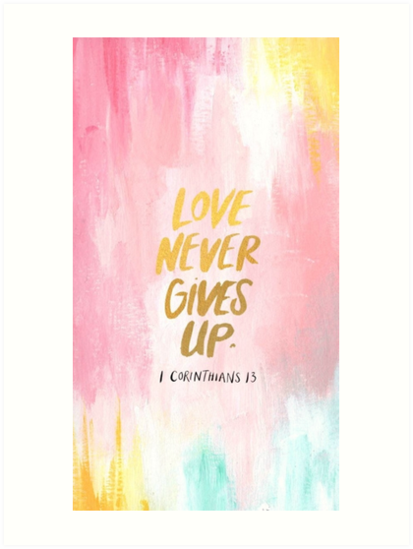 Love Never Gives Up by wtvrcait
