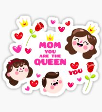 Mom You Are The Queen Sticker