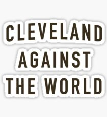 cleveland against the world Sticker